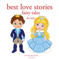 Best Love stories, in classic fairytales for kids - Charles Perrault, Hans Christian Andersen, Brothers Grimm