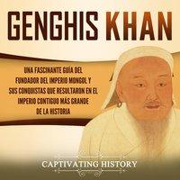 Genghis Khan - Captivating History