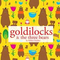 Goldilocks and the Three Bears - Robert Southey