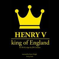 Henry V, King of England - JM Gardner
