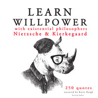 Learn Willpower with Existential Philosophers Nietzsche & Kierkegaard - Nietzsche, Kierkegaard