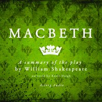 Macbeth, a summary of the play - William Shakespeare