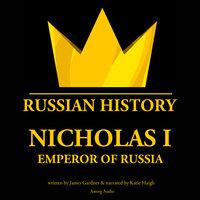 Nicholas I, emperor of Russia - James Gardner