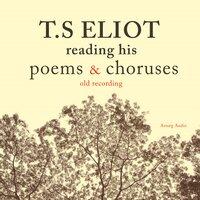 T.S. Eliot Reading Poems and Choruses - T.S. Eliot