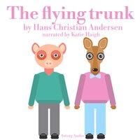 The Flying trunk - Hans Christian Andersen