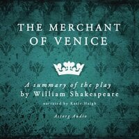 The merchant of Venice, a summary of the play - William Shakespeare