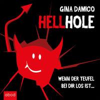 Hellhole: Wenn der Teufel bei dir los ist ... - Gina Damico