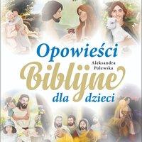 Opowieści Biblijne - Aleksandra Polewska