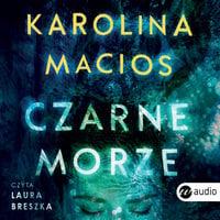 Czarne morze - Karolina Macios