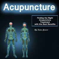 Acupuncture: Finding the Right Acupuncture Treatment with the Best Benefits - Quinn Spencer