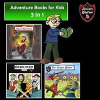 Adventure Books for Kids: Some of the Greatest Stories for the Children in a Book - Jeff Child