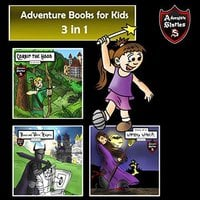 Adventure Books for Kids: 3 Action Stories for Kids (Children's Adventure Stories) - Jeff Child