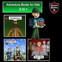Adventure Books for Kids: The 3 in 1 Kids' Adventures for Kids - Jeff Child