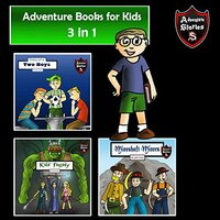 Adventure Books for Kids: Amazing Stories for the Kids (Kids' Adventure Stories) - Jeff Child
