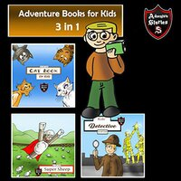Adventure Books for Kids Fantastic Stories for All Kids - Jeff Child