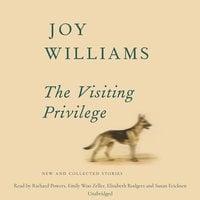The Visiting Privilege - Joy Williams