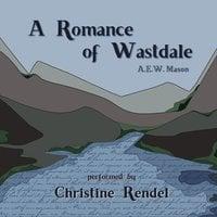 A Romance of Wastdale - A.E.W. Mason
