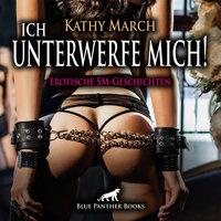 Ich unterwerfe mich! - Kathy March
