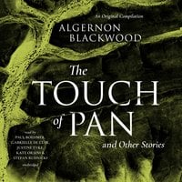 The Touch of Pan & Other Stories - Algernon Blackwood