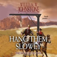 Hang Them Slowly - William W. Johnstone