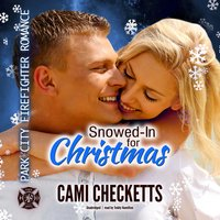 Snowed-In for Christmas - Cami Checketts
