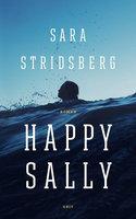 Happy Sally - Sara Stridsberg