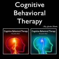 Cognitive Behavioral Therapy: Overcoming Anxiety and Personality Disorders - Gordon Bowles