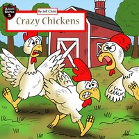 Crazy Chickens: Diary of a Chicken Escape Plan - Jeff Child