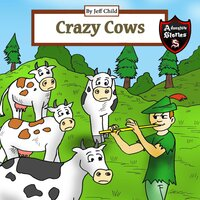 Crazy Cows: Story of the Magical Flute and the Cattle - Jeff Child