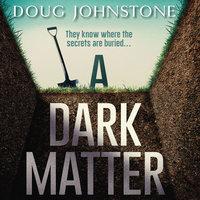 A Dark Matter - Doug Johnstone