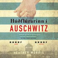Húðflúrarinn í Auschwitz - Heather Morris