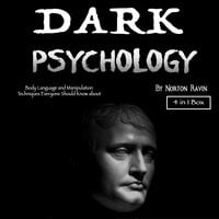 Dark Psychology: Body Language and Manipulation Techniques Everyone Should Know about - Norton Ravin, Christian Olsen, Vance Munson