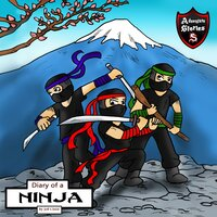 Diary of a Ninja: A Kick-Behind Ninja Team with Awesome Ninja Skills: Kids' Adventure Stories - Jeff Child