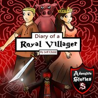 Diary of a Royal Villager: The Hero and the Pig Who Became Friends - Jeff Child