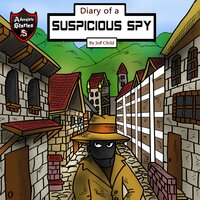 Diary of a Suspicious Spy: A Detective Story for Kids About Betrayal and Mystery - Jeff Child