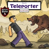 Diary of a Teleporter: A Scary Boy with a Strange Secret - Jeff Child