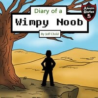 Diary of a Wimpy Noob: Kids' Adventure Stories - Jeff Child