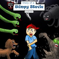 Diary of a Wimpy Stevie: How One Boy Overcame His Fears - Jeff Child