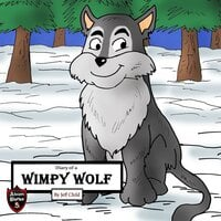 Diary of a Wimpy Wolf: Lost in the Winter Storms - Jeff Child