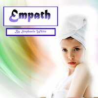 Empath: Spiritual Healing and Survival Guide for Sensitive People - Stephanie White