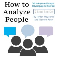 How to Analyze People: Talk to Anyone and Interpret Body Language the Right Way - Norton Ravin, Jayden Haywards