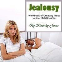 Jealousy: Workbook of Creating Trust in Your Relationship - Kimberley Janvee