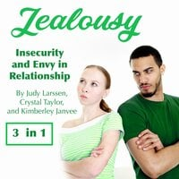 Jealousy: Insecurity and Envy in Relationships - Judy Larssen, Kimberley Janvee, Crystal Taylor