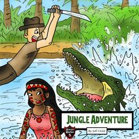 Jungle Adventure: The Survival Record of an Explorer - Jeff Child