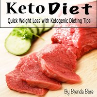Keto Diet: Quick Weight Loss with Ketogenic Dieting Tips - Brenda Bore