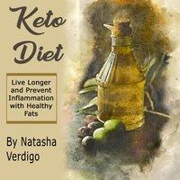 Keto Diet: Live Longer and Prevent Inflammation with Healthy Fats - Natasha Verdigo