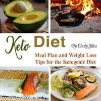 Keto Diet: Meal Plan and Weight Loss Tips for the Ketogenic Diet - Cindy Jiles