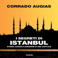 I segreti di Istanbul - Corrado Augias