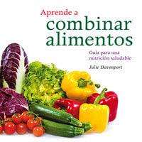 Aprender a combinar alimentos - Julie Davenport