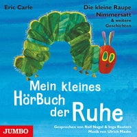 Die kleine Raupe Nimmersatt & weitere Geschichten - Eric Carle